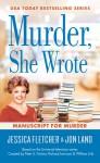 Murder, She Wrote: Manuscript for Murder - Jessica Fletcher, Jon Land