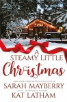 A Steamy Little Christmas - Sarah Mayberry, Kat Latham