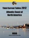 Tidal Current Tables 2012: Atlantic Coast of North America - NOAA