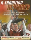 A Tradition Restored: USC'S 2003 Championship Season - Sports Publishing Inc