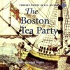The Boston Tea Party - Dennis Brindell Fradin