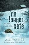 No Longer Safe - A J Waines