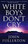 White Boys Don't Cry - John Fullerton
