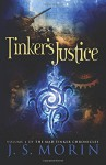 Tinker's Justice (Mad Tinker Chronicles) (Volume 4) - J S Morin