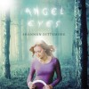 Angel Eyes - Shannon Dittemore, Cassandra Campbell