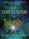 The Time Hunters and the Lost City (The Time Hunters Saga Book 5) - carl ashmore