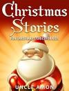 Books for Kids: Christmas Stories for Kids (Bedtime Stories for Ages 4-8): Fun Christmas Stories, Jokes for Kids, Children Books, Books for Kids, Free Stories (Christmas Books for Children) - Uncle Amon