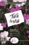 Talk to Me: How to Create Positive Loving Communication - Steven Martin