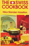The Swiss Cookbook (Hippocrene International Cookbooks) - Nika Standen Hazelton