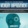 Memory Improvement: 7 Top Tricks & Tips to Increase Your Mental Performance & Focus and Do What Matters Most (Special 2 In 1 Exclusive Edition) - Jason Scotts, Caroline Miller