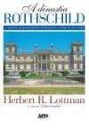 A dinastia Rothschild - Herbert R. Lottman, Ana Ban