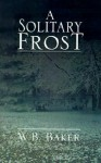 A Solitary Frost - W. Baker