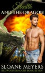 Stealth and the Dragon (Redwood Dragons Book 7) - Sloane Meyers