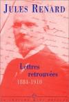 Lettres Retrouvees (1884-1910) - Jules Renard