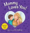 Mommy Loves You! - P.K. Hallinan