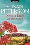 Die roten Blüten der Sehnsucht: Australien-Saga (German Edition) - Susan Peterson