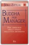 Buddha per manager - Jörg Zittlau, Anna Carbone