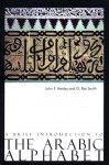 A Brief Introduction to the Arabic Alphabet - John Healey, Rex Smith