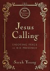 Jesus Calling - 10th Anniversary Expanded Edition: Enjoying Peace in His Presence - Sarah Young
