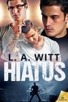 Hiatus - L.A. Witt