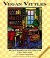 Vegan Vittles: Recipes Inspired by the Critters of Farm Sanctuary - Joanne Stepaniak, Suzanne Havala Hobbs