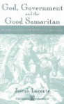 God, Government and the Good Samaritan: The Promise and Peril of the President's Faith-Based Agenda - Joseph Loconte