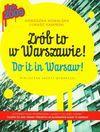 Zrób to w Warszawie. Wersja polsko-angielska - Agnieszka Kowalska, Łukasz Kamiński