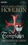 Das Wasser des Lebens - Wolfgang Hohlbein, Rebecca Hohlbein