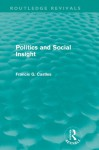 Politics and Social Insight (Routledge Revivals): Volume 17 - Francis Castles