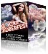 Cocktoberfest: 16 Sexy Stories of First-Time Halloween Hotness - Alyse Zaftig, Diana Kildare, Paige Tyrner, J. M. Klaire, Jacqueline Sweet, Sami Kinkey, Brynn Bailey, Gigi Gericault, Juicy Squeeze