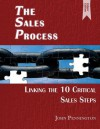 The Sales Process (Colour Edition): Linking the 10 Critical Sales Steps - John Pennington