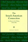 The Israeli American Connection: Its Roots In The Yishuv, 1914 1945 - Michael G. Brown