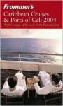 Frommer's Caribbean Cruises & Ports of Call 2004 - Heidi Sarna, Matt Hannafin