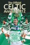 The Official Celtic Annual 2012 - Joe Sullivan, Mark Henderson