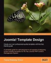 Joomla! Template Design: Create Your Own Professional-Quality Templates with This Fast, Friendly Guide - Tessa Blakeley Silver