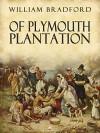 Of Plymouth Plantation - William Bradford