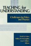 Teaching For Understanding: Challenges For Policy And Practice (Jossey Bass Education Series) - David K. Cohen, Milbrey W. McLaughlin, Joan E. Talbert