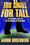 Too Small for Tall - Aaron Rosenberg