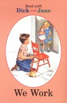Dick and Jane: We Work - Grosset & Dunlap Inc.
