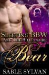 Sleeping BBW And The Billionaire Bear: A Paranormal Romance Novella (The Shifter Princes Book 3) - Sable Sylvan
