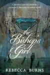 The Bishop's Girl - Rebecca Burns