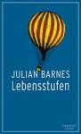 Lebensstufen - Julian Barnes, Gertraude Krueger