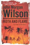Moth and Flame - John Morgan Wilson