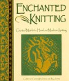 Enchanted Knitting: Charted Motifs for Hand and Machine Knitting - Catherine Cartwright-Jones, Roy Jones