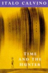 Time And The Hunter - Italo Calvino