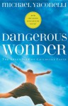 Dangerous Wonder: The Adventure of Childlike Faith - Michael Yaconelli, Steve Björkman, Dan B. Allender, Tremper Longman III