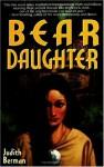 Bear Daughter - Judith Berman