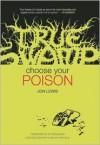 True Swamp: Choose Your Poison - Jon Lewis, Charles Hatfield, Ed Brubaker