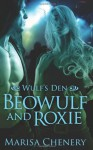 Beowulf And Roxie (Wulf's Den, #1) - Marisa Chenery
