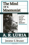 The Mind of a Mnemonist: A Little Book about a Vast Memory - Alexander R. Luria, Jerome S. Bruner
